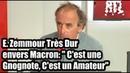 E. Zemmour Très Dur envers Macron Cest une Gnognote, Cest un Amateur