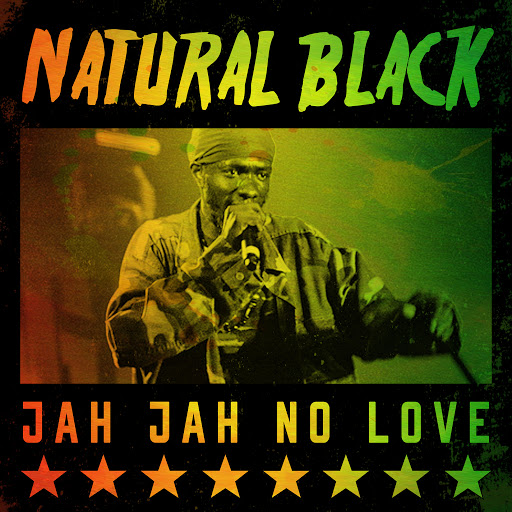 Natural Black альбом Natural Black - Jah Jah No Love