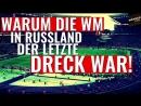 Warum die WM 2018 in Russland der letzte Dreck war- - Schlechteste WM aller Zeiten- Zusammenfassung