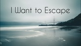 I Want to Escape Beautiful Chillstep Mix