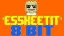 Esskeetit [8 Bit Tribute to Lil Pump] - 8 Bit Universe
