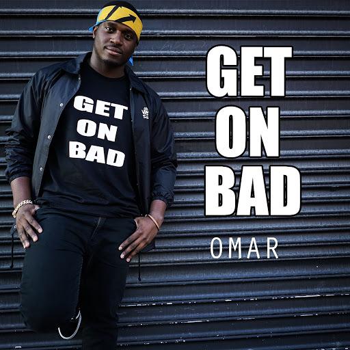 Omar альбом Get on Bad