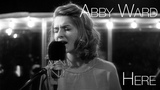 Alessia Cara - Here (Abby Ward &amp My Native Tongue)