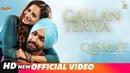 Gallan Teriya | Qismat | Ammy Virk | Sargun Mehta | Jaani | Sukh - E | Neetu Bhalla | New Song 2018