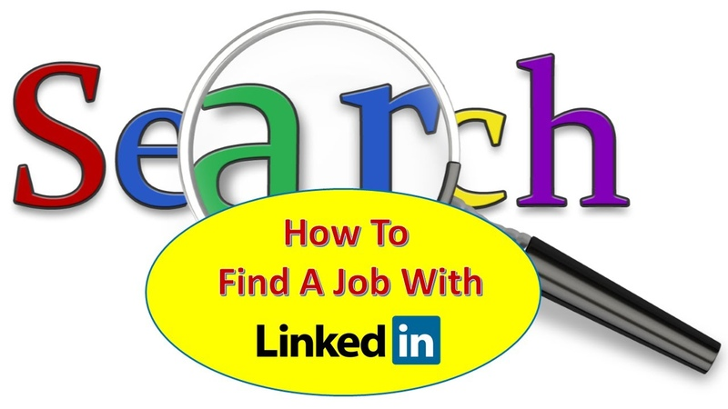 How To Find A Job With Linkedin - How To Use Linkedin To Find A Job Fast And Easy