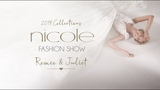 Nicole Fashion Show 2019 Collection - Romeo &amp Juliet Edition (full version)