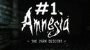 Пока ничего не понятно :/ | Amnesia: The Dark Descent | 1