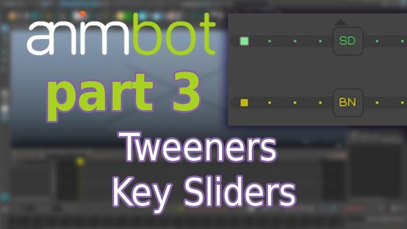 AnimBot tutorial | Tweeners and Key Sliders | Part 3