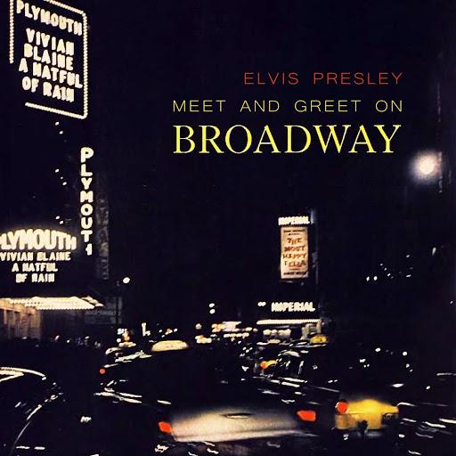 Elvis Presley альбом Meet And Greet On Broadway