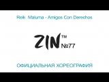 ZIN №77. Reik Maluma - Amigos Con Derechos