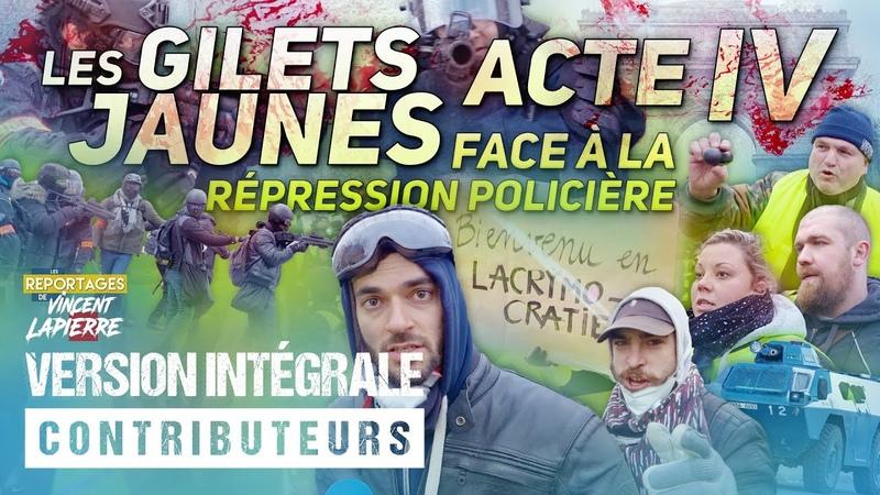 LA RÉPRESSION DES GILETS JAUNES, ACTE IV [Version intégrale] – Les Reportages de Vincent Lapierre