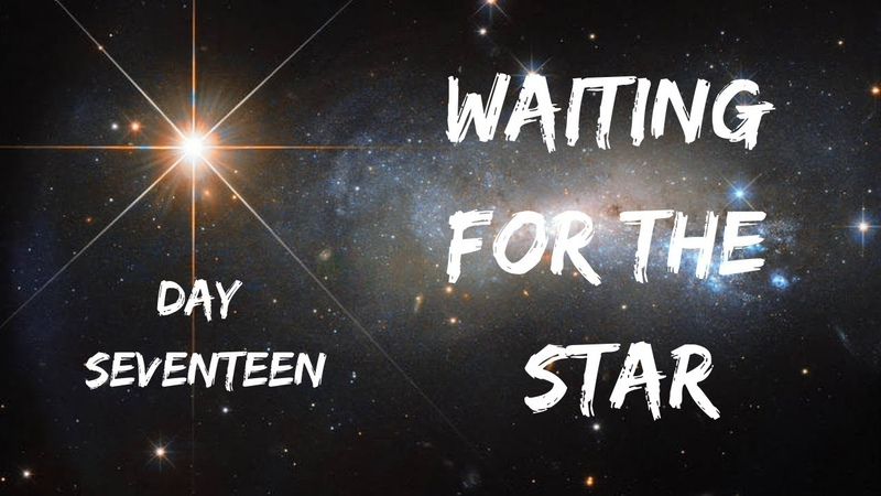 Waiting For The Star - Day 17 - Advent Devotional