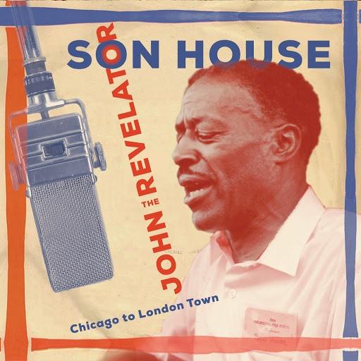 son house альбом John The Revelator (Live Radio Broadcast)