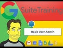 G Suite Tutorials Lesson 1: User Administration