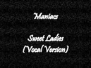 Maniacs - Sweet Ladies (Vocal Version)
