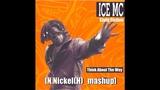 ICE MC x Stulp Fiction - Think About The Way N.Nickel(H)_mashup