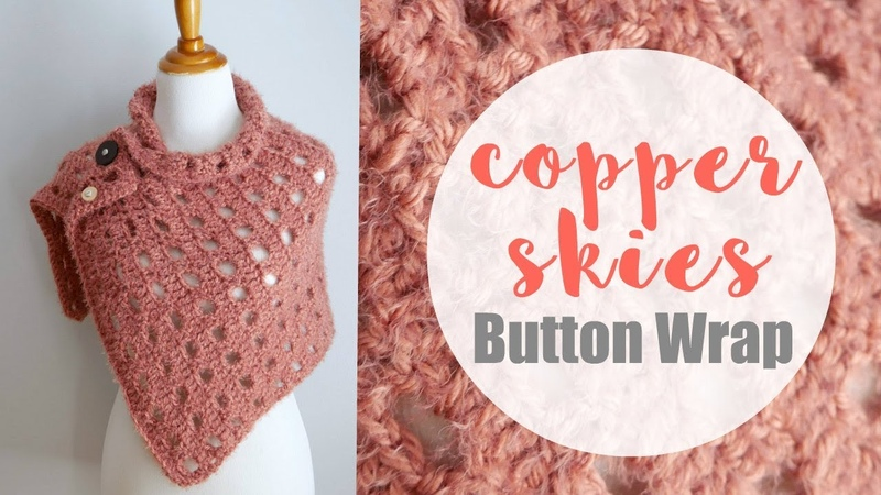 How To Crochet the Copper Skies Button Wrap