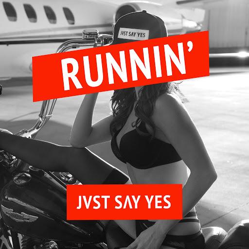 JVST SAY YES альбом Runnin'