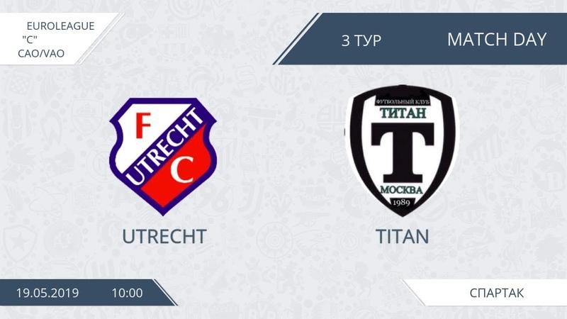AFL19. Euroleague C. Division CAOVAO. Day 3. Utrecht - Titan