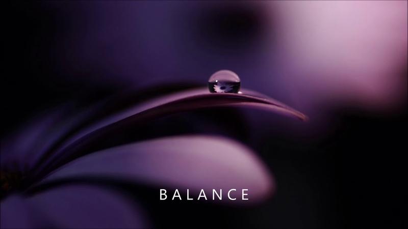 Balance - 432 Hz Full Energy for Body and Soul Positive Relaxinig
