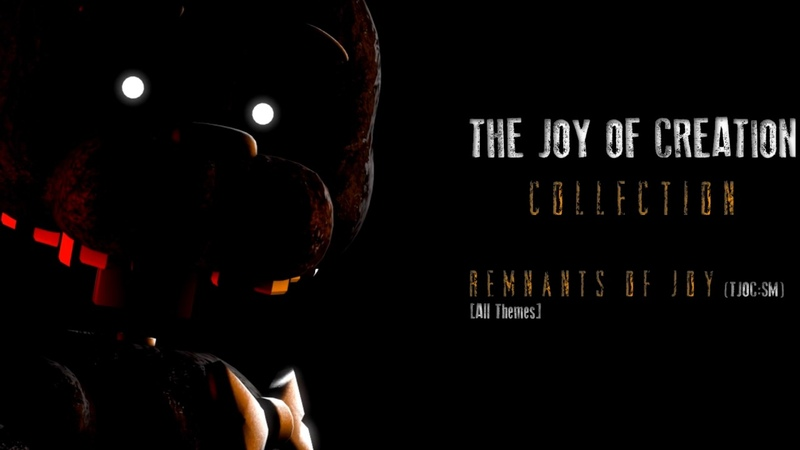 The Joy Of Creation Collection Track 6 - Remnants of Joy (TJOCSM) [All Themes]