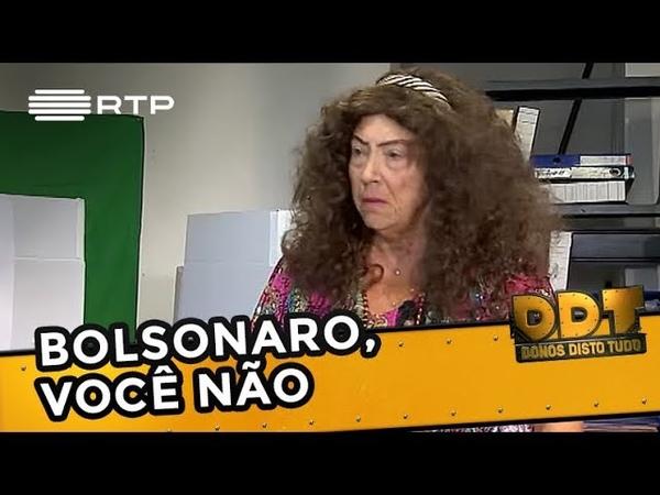 Bolsonaro, você não   Donos Disto Tudo