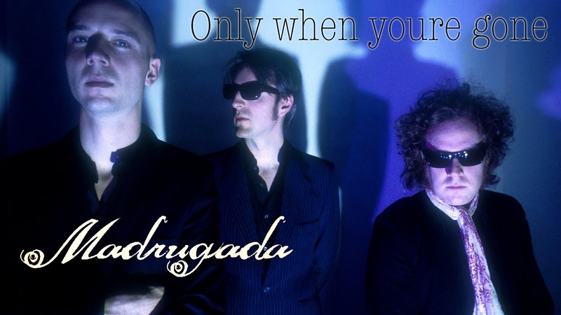 Madrugada - Only when youre gone (Srpski prevod)