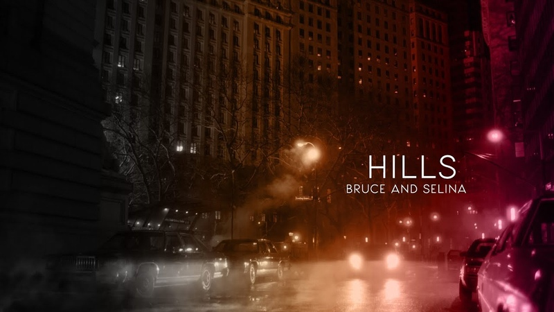 Bruce and selina – hills