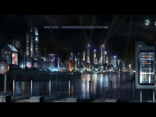 Mini Deep - Underground Revolution 066 (Futuristic Sound Mix)
