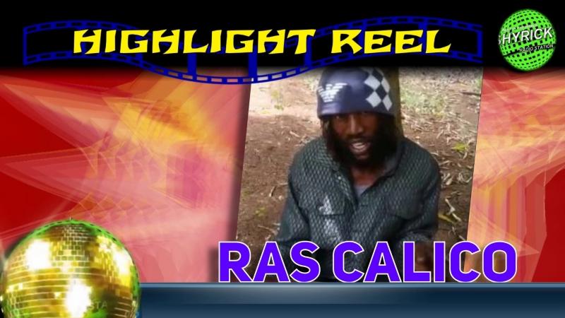 HIGHLIGHT REEL - RAS CALICO