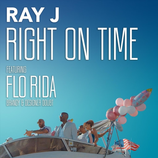 Ray J альбом Right on Time (feat. Flo Rida, Brandy & Designer Doubt)