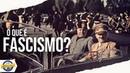 O que é Fascismo - Conceitos Históricos