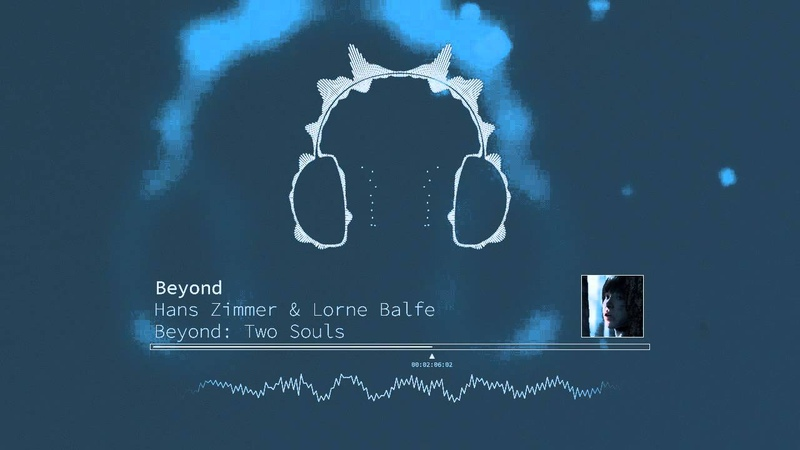 Hans Zimmer Lorne Balfe Beyond Beyond Two Souls