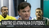 Mauro Cezar detona arbitragem brasileira 'os