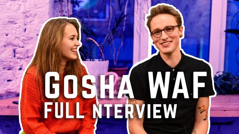 Gosha WAF FULL interview