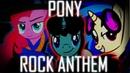 .-`MLP`-. . . .'-. Pony Rock Anthem .-'.. . PMV . .