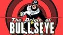 The Origin of Bullseye