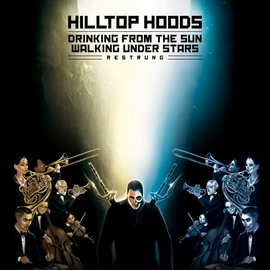 Hilltop Hoods альбом Drinking From The Sun, Walking Under Stars Restrung
