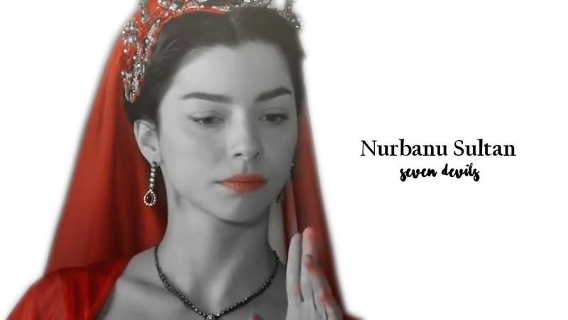 Nurbanu Sultan ● Seven Devils