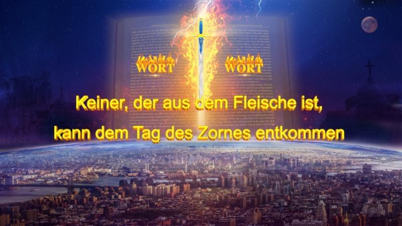 Das Wort Gottes Keiner, der aus dem Fleische ist,kann dem Tag des Zornes entkommen