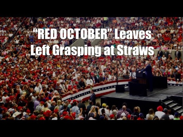 """RED OCTOBER"": The Left Grasping at Straws"