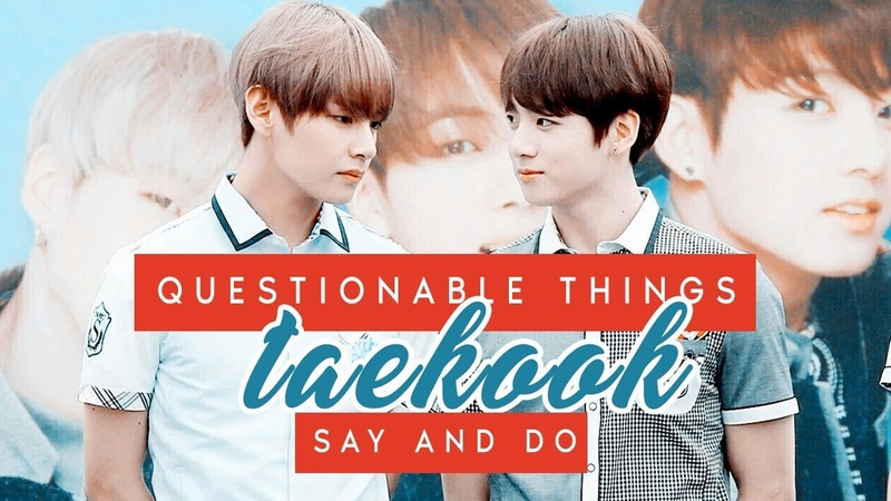 Questionable things taekook say and do