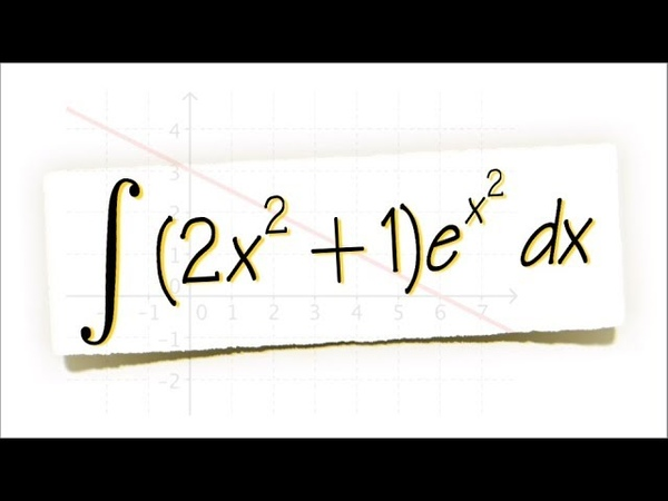 Integral of (2x^21)e^(x^2), doable and easy!