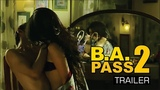 B.A. PASS - 2 MOVIE TRAILER RELEASING ON 15 SEPTEMBER 2017