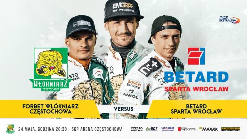 24 05 2019 forBET Włókniarz Częstochowa Betard Sparta Wrocław