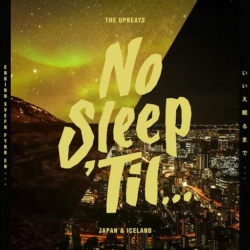 The Upbeats альбом No Sleep 'Til Japan & Iceland