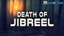 Death Of Jibreel End Of The World