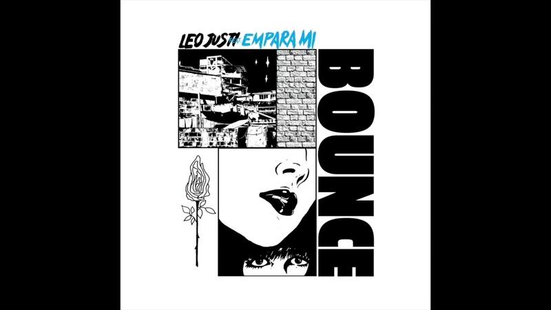 Leo Justi - Bounce (Single) Feat Empara Mi