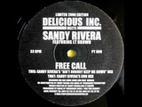 Delicious Inc. meets Sandy Rivera feat. Lt. Brown - Free Call (Sandy Rivera Mix)