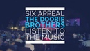 Six Appeal - Listen to the Music (Doobie Brothers) - Live Pt. 1